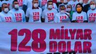 128 MİLYAR DOLAR NEREDE?''